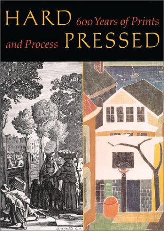 Hard-Pressed: 600 Years of Prints and Process