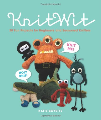 KnitWit: 20 Projects for Beginners & Seasoned Knitters