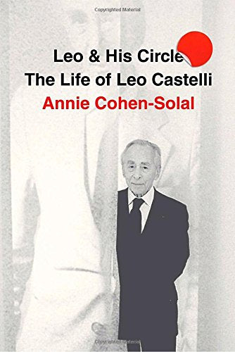 Leo & His Circle-The Life of Leo Castelli