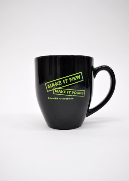 Make it New Make it Yours Coffee Mug
