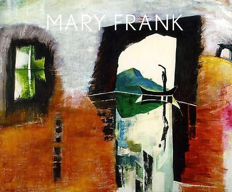 Mary Frank: The Near and Far Portraits and Paintings