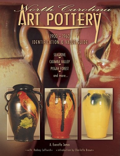 North Carolina Art Pottery 1900-1960 ID and Value Guide
