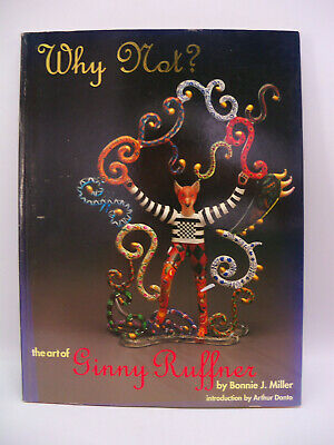 Why Not? The Art of Ginny Ruffner