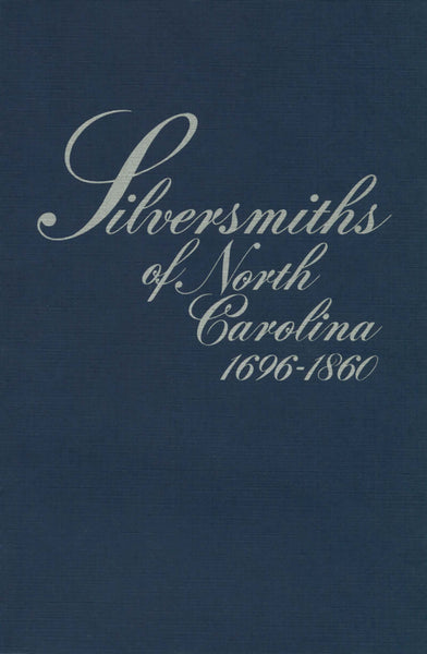 Silversmiths of NC: 1696-1860