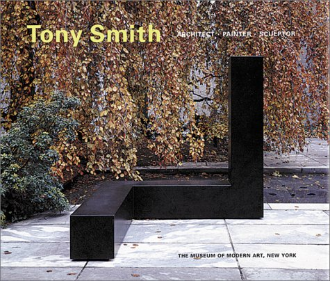 Tony Smith: Architect Painter Sculptor