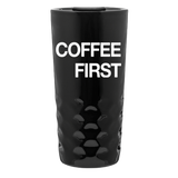 Coffee First Ceramic Tumbler