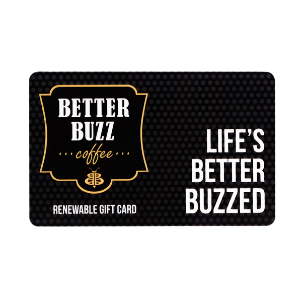 Gift Card $20 - Better Buzz Coffee