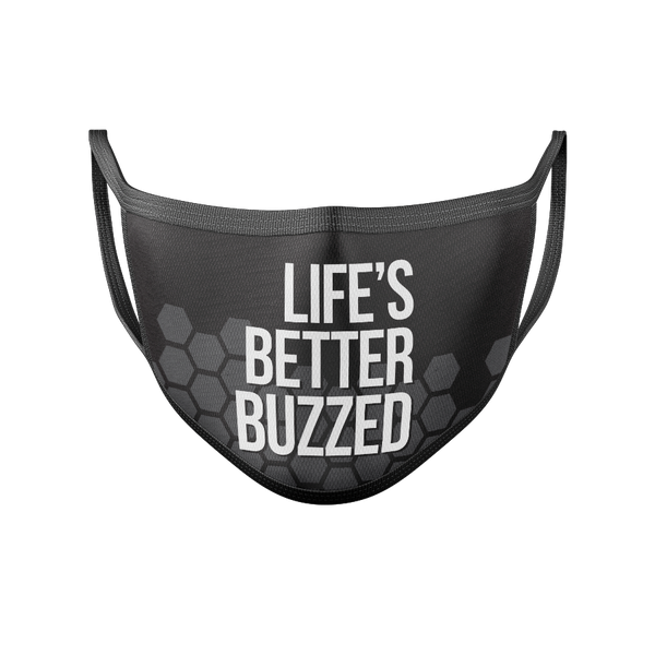 Life's Better Buzzed Face Mask