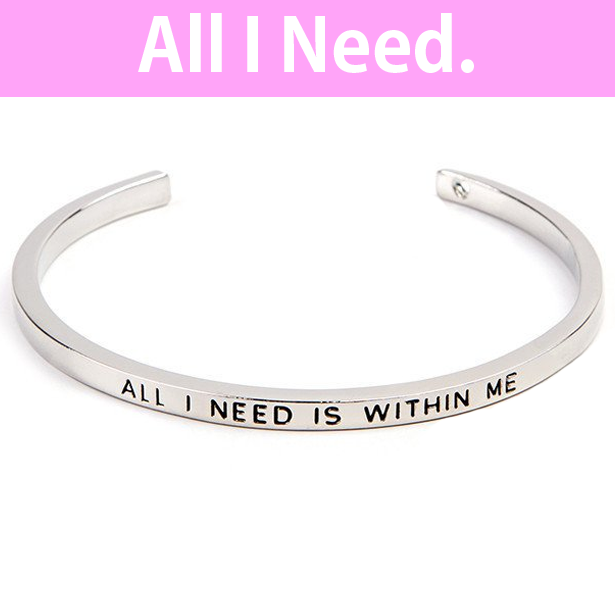 All I Need Is Within Me Cuff Bangle