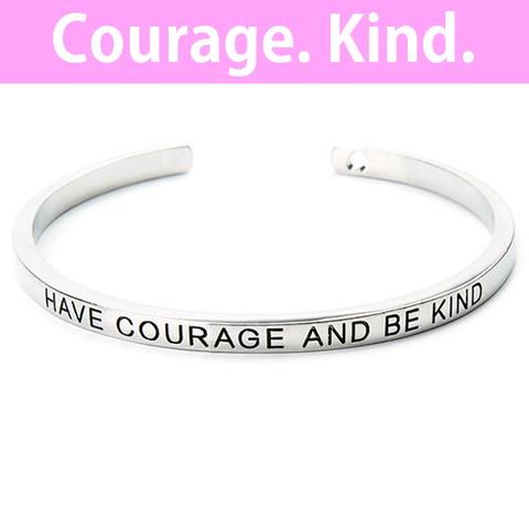 Have Courage and Be Kind Cuff Bangle