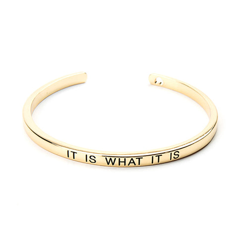 It Is What It Is Cuff Bangle