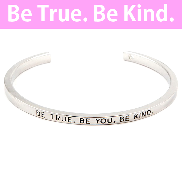 Be True Be You Be Kind Cuff Bangle