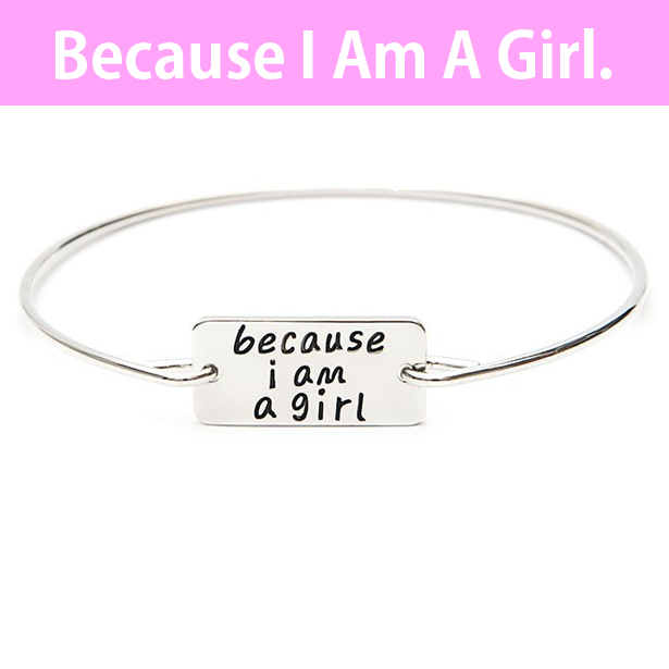 Because I am A Girl Bangle