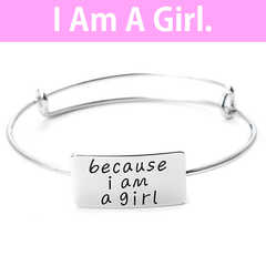 Because I am A Girl Adjustable Bangle