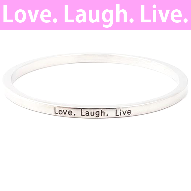 Love Laugh Live Engraved Simple Bangle