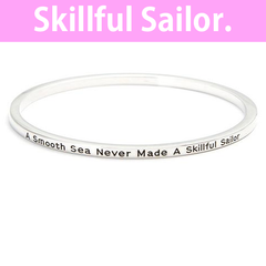 A Smooth Sea Never Made A Skilled Sailor Simple Bangle