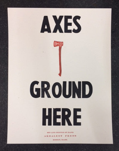 """AXES GROUND HERE"" PRINT"