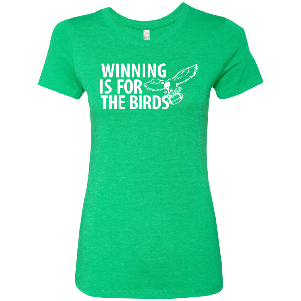 Winning Is For The Birds Ladies' Triblend T-Shirt - PhillyFandom T-Shirts - Shirts PhillyFandom Philly Sports Tees