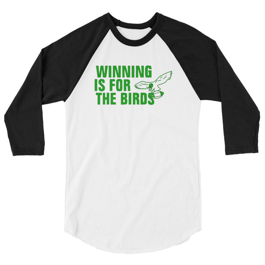 Winning Is For The Birds 3/4 sleeve raglan shirt