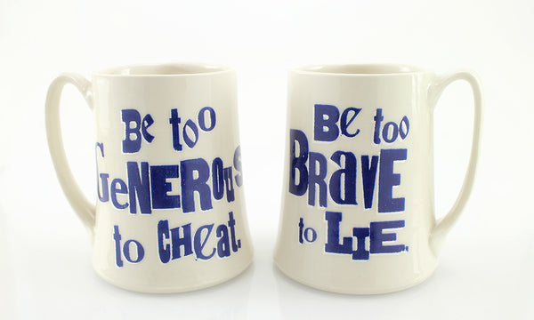 Be Too Generous, Be Too Brave Cup