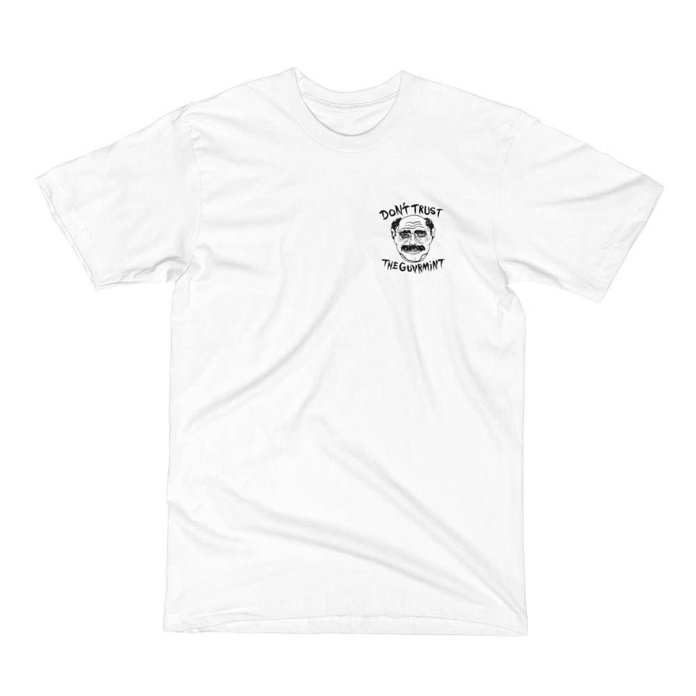 DONT TRUST THE GUVRMINT tee,  T-shirt by HORRIBLENOISE