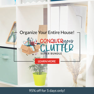 Conquer Your Clutter!