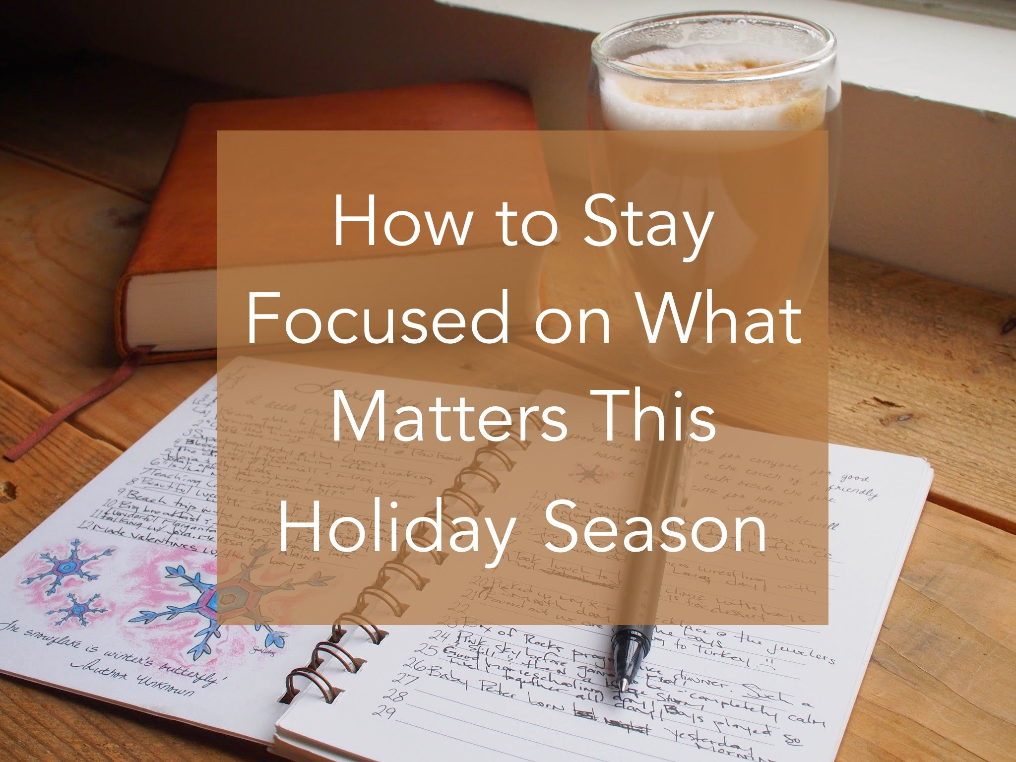 How to Stay Focused on What Matters This Holiday Season