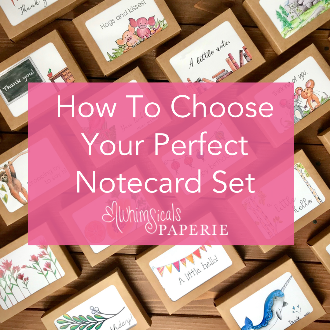 How to Choose Your Perfect Notecard Set