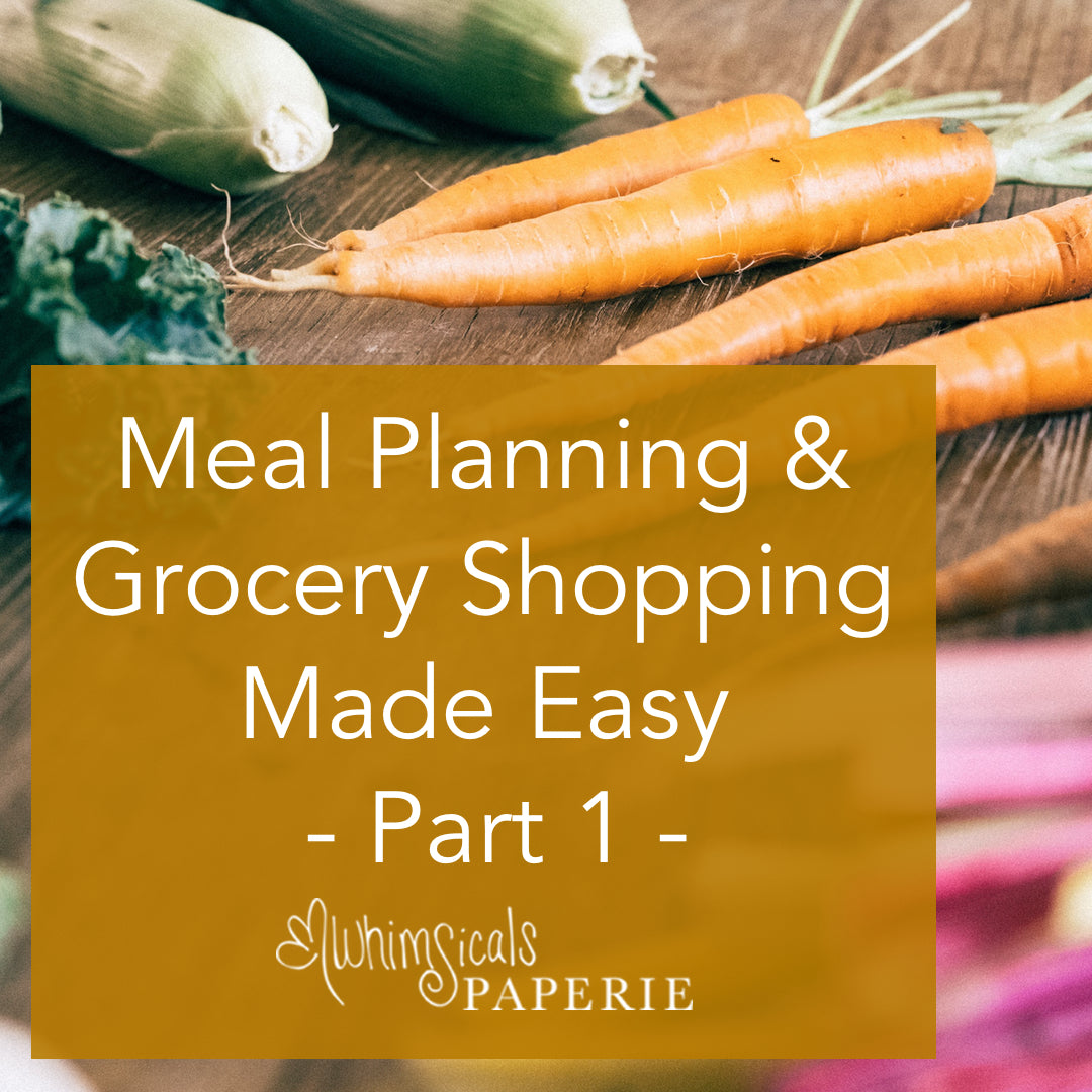 Simple Meal Planning & Grocery Shopping: Part 1