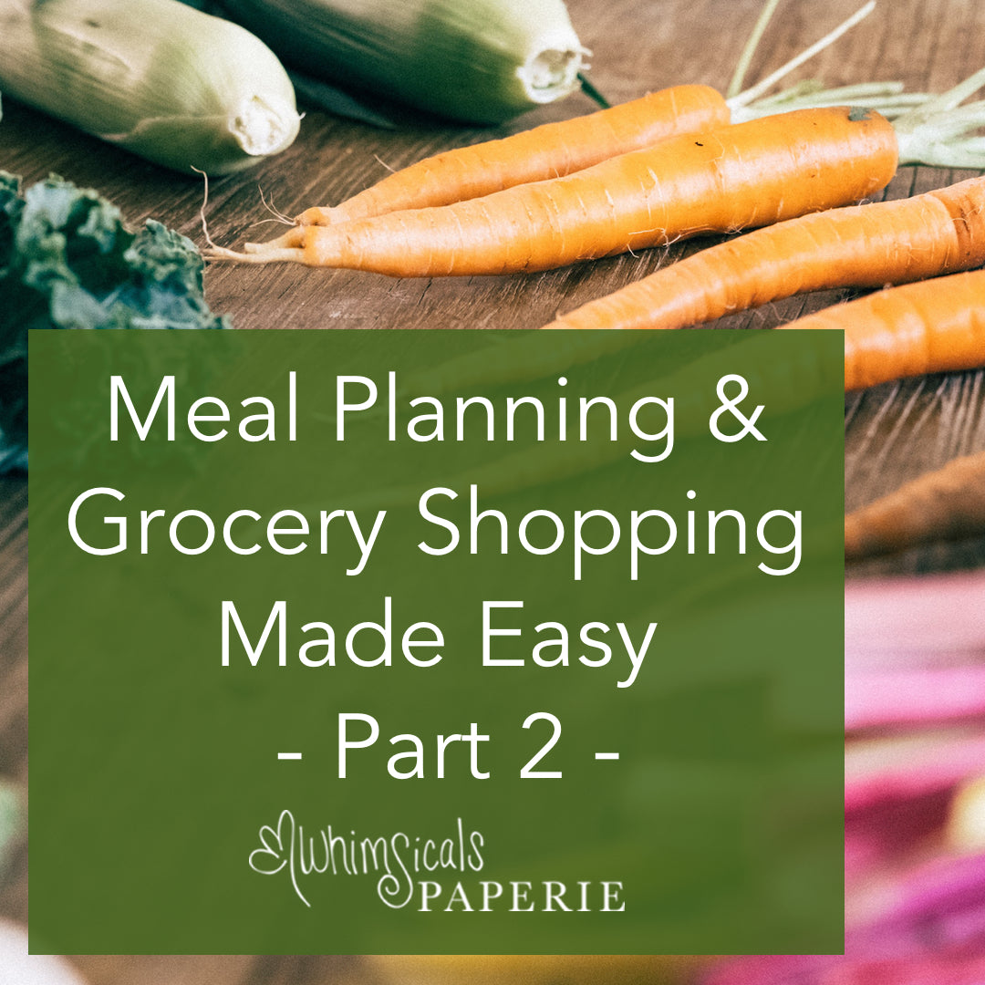 Simple Meal Planning & Grocery Shopping: Part 2