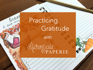 Practicing Gratitude with Whimsicals Paperie