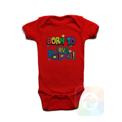 A RED Baby Onesie with the  ' Baby onesie 'BORN TO LOVE PAPA' kids funny novelty design. #8053 / New Born, 6m, 12m, 24m Sizes ' design.