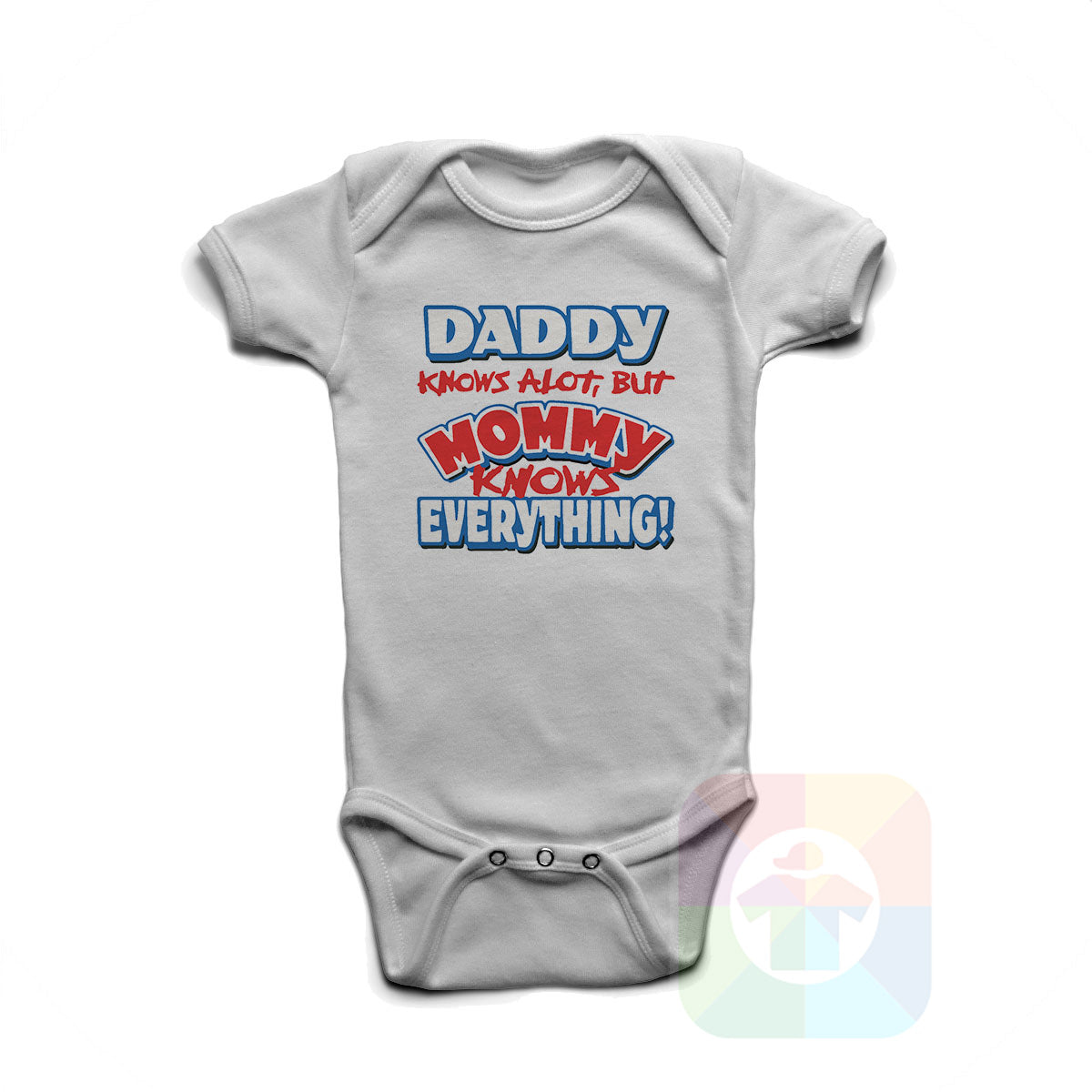 46e1bce3 Baby onesie 'DADDY KNOWS A LOT BUT MOMMY KNOWS EVERYTHING' kids funny  novelty design. #8060 / New Born, 6m, 12m, 24m Sizes