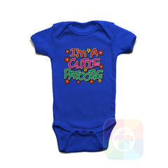 A ROYAL BLUE Baby Onesie with the  ' Baby onesie 'I AM A CUTIE PATOOTIE' kids funny novelty design. #8120 / New Born, 6m, 12m, 24m Sizes ' design.