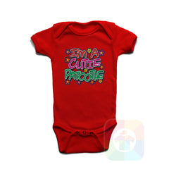 A RED Baby Onesie with the  ' Baby onesie 'I AM A CUTIE PATOOTIE' kids funny novelty design. #8120 / New Born, 6m, 12m, 24m Sizes ' design.