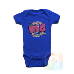 A ROYAL BLUE Baby Onesie with the  ' Baby onesie 'I AM THE BIG SISTER' kids funny novelty design. #8133 / New Born, 6m, 12m, 24m Sizes ' design.