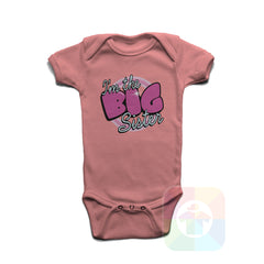 A PINK Baby Onesie with the  ' Baby onesie 'I AM THE BIG SISTER' kids funny novelty design. #8133 / New Born, 6m, 12m, 24m Sizes ' design.
