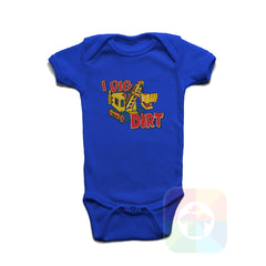 A ROYAL BLUE Baby Onesie with the  ' Baby onesie 'I DIG DIRT' kids funny novelty design. #8159 / New Born, 6m, 12m, 24m Sizes ' design.