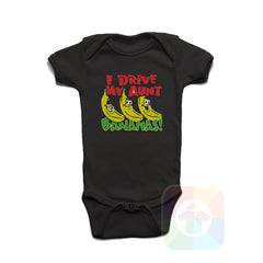A BLACK Baby Onesie with the  ' Baby onesie 'I DRIVE MY AUNT BANANAS' kids funny novelty design. #8163 / New Born, 6m, 12m, 24m Sizes ' design.