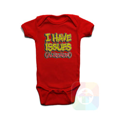 A RED Baby Onesie with the  ' Baby onesie 'I HAVE ISSUES ALREADY' kids funny novelty design. #8167 / New Born, 6m, 12m, 24m Sizes ' design.
