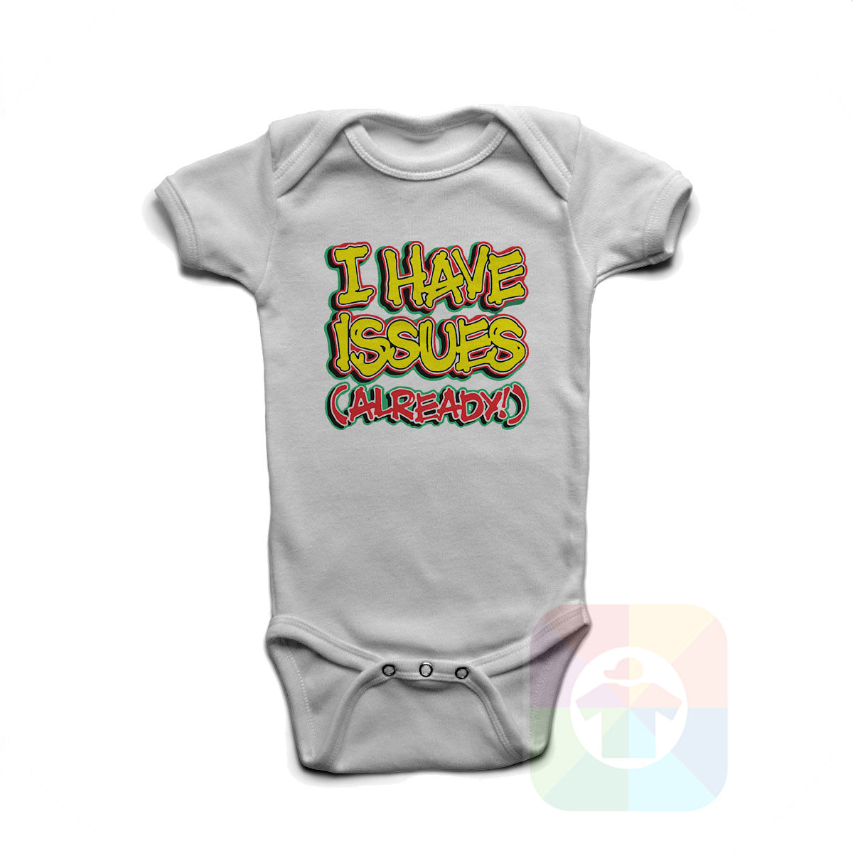 A WHITE Baby Onesie with the  ' Baby onesie 'I HAVE ISSUES ALREADY' kids funny novelty design. #8167 / New Born, 6m, 12m, 24m Sizes ' design.