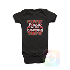 A BLACK Baby Onesie with the  ' Baby onesie 'MY FIRST PROUD TO BE CANADIAN TSHIRT' kids funny novelty design. #8270 / New Born, 6m, 12m, 24m Sizes ' design.