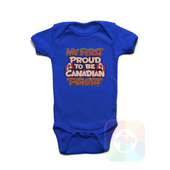 A ROYAL BLUE Baby Onesie with the  ' Baby onesie 'MY FIRST PROUD TO BE CANADIAN TSHIRT' kids funny novelty design. #8270 / New Born, 6m, 12m, 24m Sizes ' design.