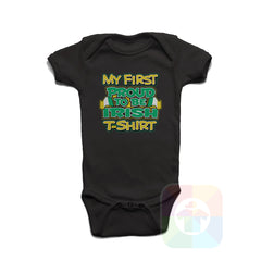 A BLACK Baby Onesie with the  ' Baby onesie 'MY FIRST PROUD TO BE IRISH TSHIRT' kids funny novelty design. #8271 / New Born, 6m, 12m, 24m Sizes ' design.