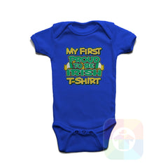 A ROYAL BLUE Baby Onesie with the  ' Baby onesie 'MY FIRST PROUD TO BE IRISH TSHIRT' kids funny novelty design. #8271 / New Born, 6m, 12m, 24m Sizes ' design.