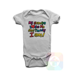 A WHITE Baby Onesie with the  ' Baby onesie 'MY GRANDPA LOVES ME JUST THE WAY I AM' kids funny novelty design. #8281 / New Born, 6m, 12m, 24m Sizes ' design.