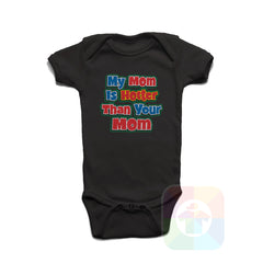 A BLACK Baby Onesie with the  ' Baby onesie 'MY MOM IS HOTTER THAN YOUR MOM' kids funny novelty design. #8288 / New Born, 6m, 12m, 24m Sizes ' design.