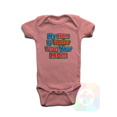 A PINK Baby Onesie with the  ' Baby onesie 'MY MOM IS HOTTER THAN YOUR MOM' kids funny novelty design. #8288 / New Born, 6m, 12m, 24m Sizes ' design.