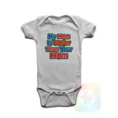 A WHITE Baby Onesie with the  ' Baby onesie 'MY MOM IS HOTTER THAN YOUR MOM' kids funny novelty design. #8288 / New Born, 6m, 12m, 24m Sizes ' design.