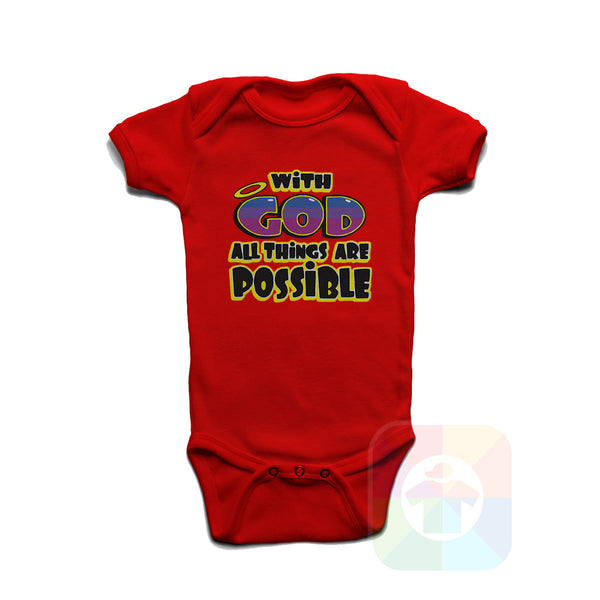 A WHITE Baby Onesie with the  ' Baby onesie 'WITH GOD ALL THE THINGS ARE POSSIBLE' kids funny novelty design. #8365 / New Born, 6m, 12m, 24m Sizes ' design.